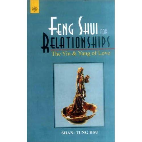 Feng Shui for Relationships: The Yin & Yang of love by Shan-Tang Tsu (2009-01-01)