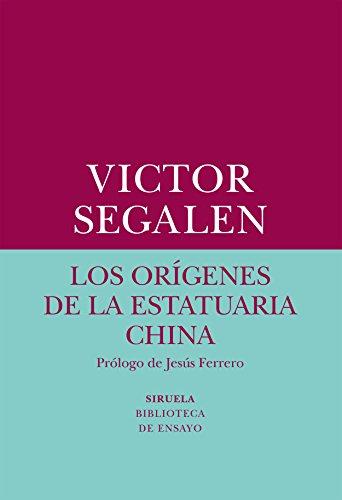 Los orígenes de la estatuaria China (Biblioteca de Ensayo / Serie menor)