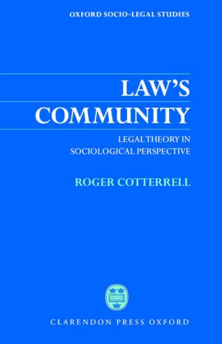 Law's Community: Legal Theory in Sociological Perspective (Oxford Socio-Legal Studies)