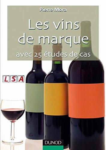 Les vins de marque : Avec 25 études de cas