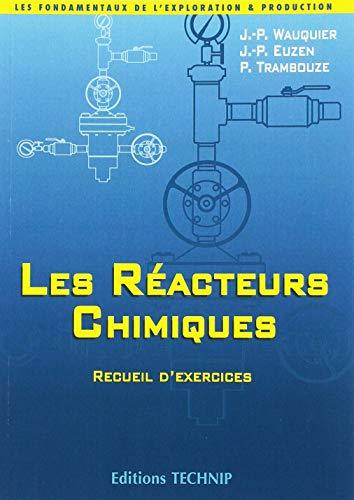 Les Réacteurs chimiques: Recueil d'exercices