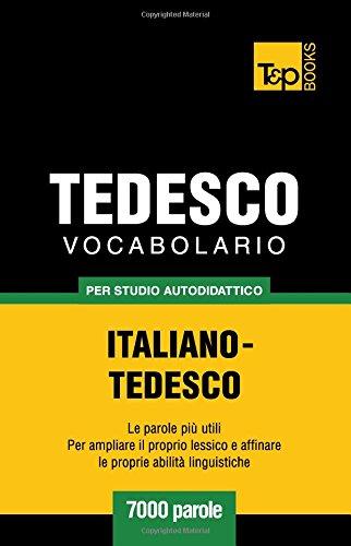Vocabolario Italiano-Tedesco per studio autodidattico - 7000 parole