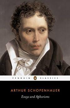 Essays and Aphorisms (Classics) by [Schopenhauer, Arthur]