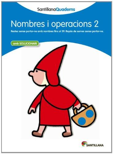 NOMBRES I OPERACIONS 2 AMB SOLUCIONARI SANTILLANA QUADERNS - 9788468013831