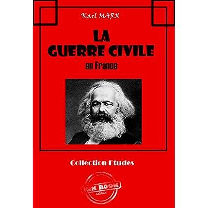 La Guerre Civile en France (Avec introduction d'Engels et lettres de Marx et d'Engels sur la Commune de Paris): édition intégrale (Littérature socialiste et anarchiste)