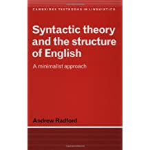 Syntactic Theory and the Structure of English: A Minimalist Approach (Cambridge Textbooks in Linguistics) by Andrew Radford (1997-08-28)