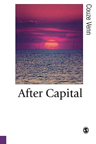 After Capital (Published in association with Theory, Culture & Society)