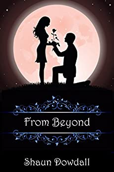 From Beyond (Beyond Goodbye Book 2) by [Dowdall, Shaun]