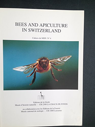 BEES AND APICULTURE IN SWITZERLAND - CAHIERS DU MHN N°4