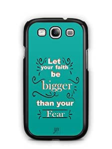 YuBingo Let your faith be Bigger than your fear Mobile Case Back Cover for Samsung Galaxy S3