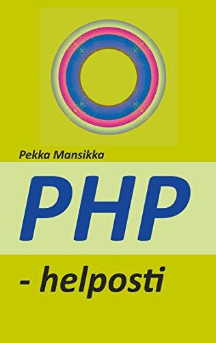 PHP - helposti: verkkoohjelmointi (Finnish Edition)