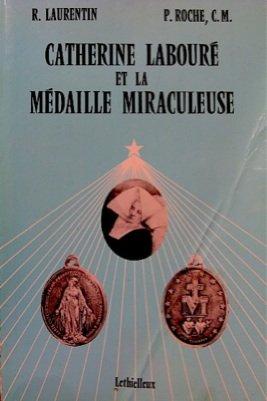 Catherine Labour et la mdaille miraculeuse - Documents authentiques 1830-1876