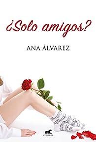 ¿Solo amigos? par Ana Alvarez