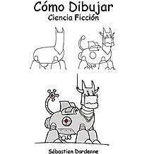 Como Dibujar Ciencia ficcion (Spanish Edition)