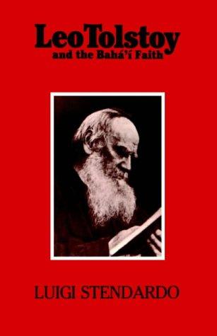 Leo Tolstoy and the Bahá'í Faith por Luigi Stendardo