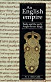 An English Empire: Bede, the Britons and the Anglo-Saxon Kings (Origins of England)