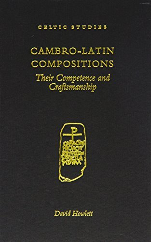 Cambro-Latin Compositions: Their Competence and Craftmanship (Celtic Studies) by D. R. Howlett (1998-08-01)