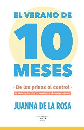El verano de 10 meses: De las prisas al control por Juanma de la Rosa