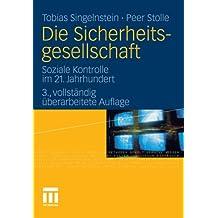 Die Sicherheitsgesellschaft: Soziale Kontrolle im 21. Jahrhundert