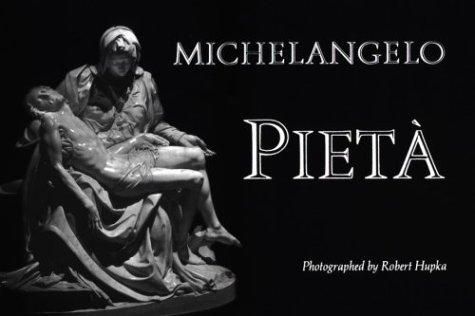 Michelangelo: Pieta par Robert Hupka