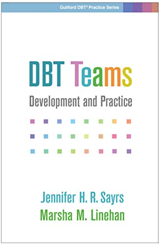 DBT® Teams: Development and Practice (Guilford DBT® Practice Series)