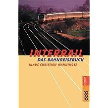 Interrail: Das Bahnreisebuch