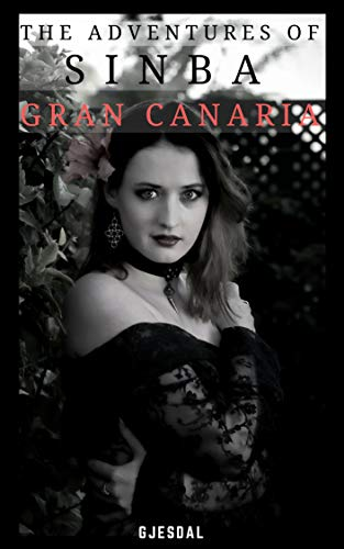 The Adventures of Sinba: Gran Canaria (English Edition)