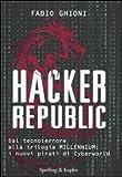 Hacker republic. Dal tecnoterrore alla trilogia Millennium: i nuovi pirati di Cyberworld
