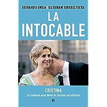 La intocable: Cristina. La infanta que llevó la corona al abismo (Actualidad)