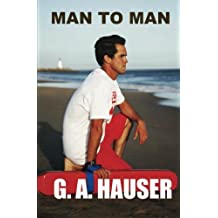 Man to Man: Book one of the Hero Series by G. A. Hauser (2013-08-01)