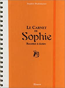 Le Carnet de Sophie : Recettes à écrire