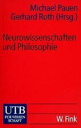 Neurowissenschaften und Philosophie: Eine Einführung (Uni-Taschenbücher S)