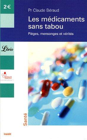 Les médicaments sans tabou : Pièges, mensonges et vérités