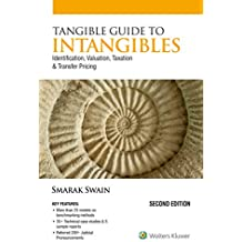Tangible Guide to Intangibles: Identification, Valuation, Taxation and Transfer Pricing