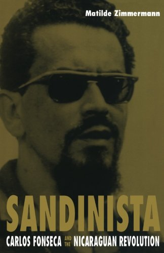 Sandinista: Carlos Fonseca and the Nicaraguan Revolution