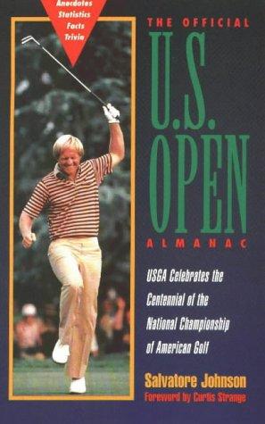 The Official US Open Almanac: USGA Celebrates the Centennial of the National Championship of American Golf
