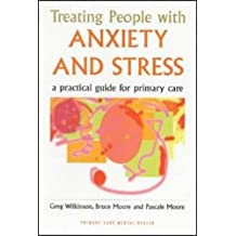 Treating People with Anxiety and Stress: A Practical Guide for Primary Care