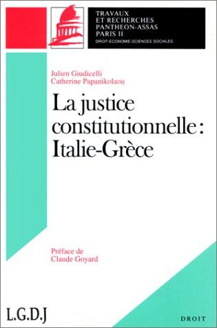 LA JUSTICE CONSTITUTIONNELLE. Italie-Grèce par Julien Giudicelli