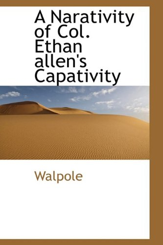 A Narativity of Col. Ethan allen's Capativity