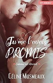 Tu me l'avais promis...: L'amour est