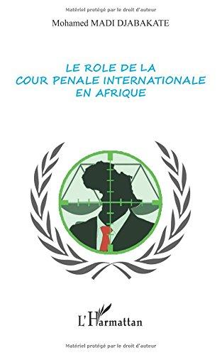 Le rôle de la cour pénale internationale en Afrique