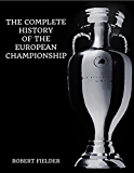 The Complete History of the European Championship