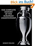 The Complete History of the European Championship (English Edition)
