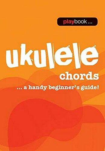 Playbook: Ukulele Chords - A Handy Beginner s Guide] (Playbooks)