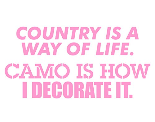 Country is a Way of Life. Camo is How I Decorate it. - 7-1/2