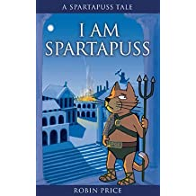 [I am Spartapuss] (By: Robin Price) [published: April, 2006]
