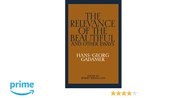 Gadamer relevance beautiful other essays