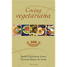 Cocina vegetariana/ Vegetarian Cuisine: 500 Recetas/ 500 Recipes