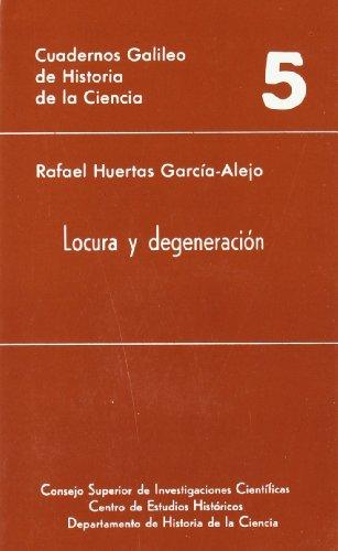 Locura y degeneración: Psiquiatría y sociedad en el positivismo francés (Cuadernos Galileo de Historia y Ciencia)