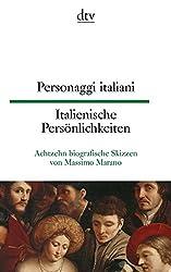 Personaggi italiani Italienische Persönlichkeiten: Achtzehn biografische Skizzen von Massimo Marano (dtv zweisprachig)